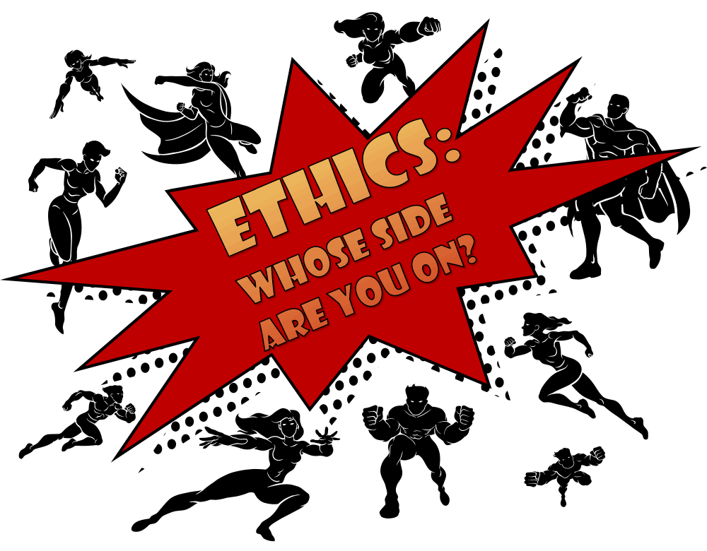 Ethics: Whose side are you on?