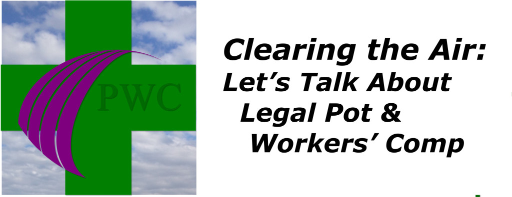 Clearing the Air: Let's Talk about Legal Pot & Workers' Comp